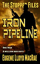 Iron Pipeline (The Stopper Files Book 1) (English Edition)