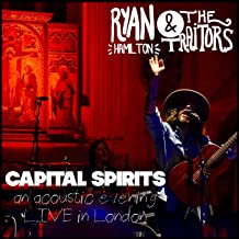 Capital Spirits - An Acoustic Evening (Live in London) [Explicit]
