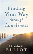 Finding Your Way through Loneliness: Finding Your Way Through the Wilderness to God (English Edition)