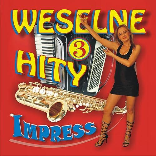 Weselne Hity 3 By Impress On Amazon Music Amazoncom