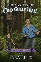 The Mystery of Old Gully Trail (Samantha Wolf Mysteries Book 9)