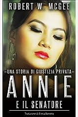 ANNIE E IL SENATORE:: Una storia di giustizia privata (Un thriller con Annie Chan Vol. 1) (Italian Edition) Versión Kindle