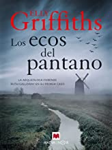 Los ecos del pantano: La arqueóloga forense Ruth Galloway en su primer caso (MAEVA noir) (Spanish Edition)