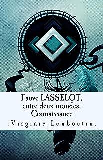 Fauve LASSELOT, entre deux mondes.: Connaissance (French Edition)
