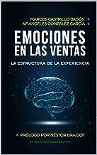 Emociones en las ventas: La estructura de la experiencia (Spanish Edition)