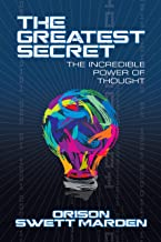 The Greatest Secret: The Incredible Power of Thought