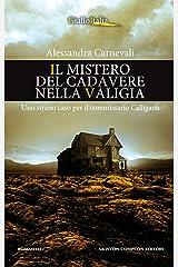 Il mistero del cadavere nella valigia (Un'indagine del commissario Adalgisa Calligaris Vol. 5) Formato Kindle