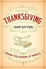 Thanksgiving: How to Cook It Well: A Cookbook Hardcover