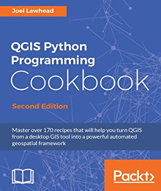 QGIS Python Programming Cookbook - Second Edition