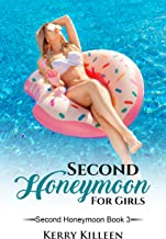 Second Honeymoon For Girls: Second Honeymoon Book 3
