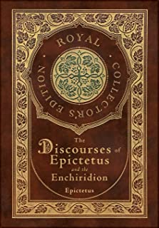 The Discourses of Epictetus and the Enchiridion (Royal Collector's Edition) (Case Laminate Hardcover with Jacket)