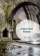 Irish Crime Fiction (Crime Files)