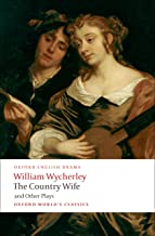 The Country Wife and Other Plays (Oxford World's Classics)