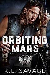 Orbiting Mars (RUTHLESS KINGS MC™ LAS VEGAS CHAPTER (A RUTHLESS UNDERWORLD NOVEL) Book 13) Kindle Edition