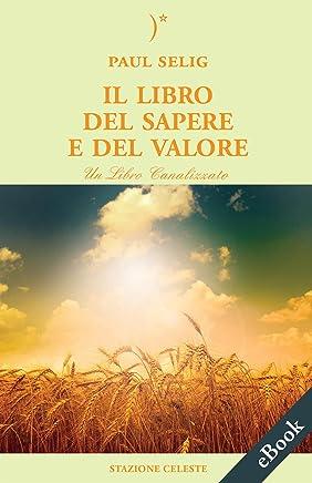 Il Libro del Sapere e del Valore (Biblioteca Celeste Vol. 22)