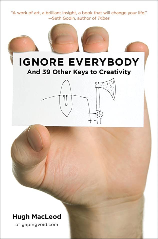 不信滝テスピアンIgnore Everybody: and 39 Other Keys to Creativity (English Edition)