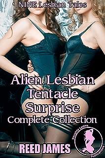 Alien Lesbian Tentacle Surprise Complete Collection: (NINE Lesbian Tales)