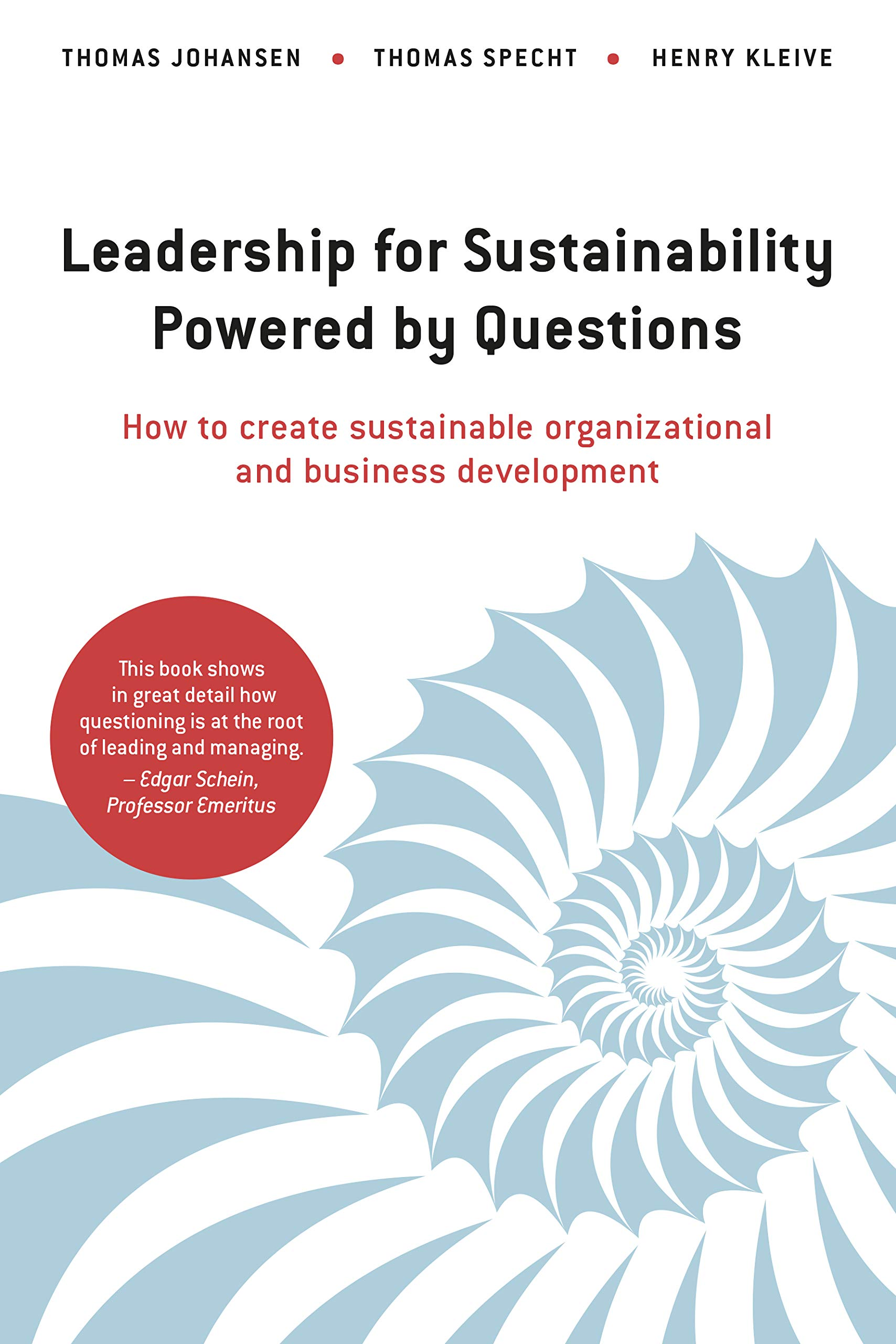 Leadership for Sustainability - Powered by Questions: How to create sustainable organizational and business development