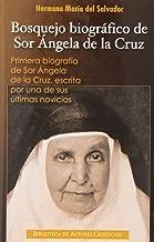 Bosquejo biográfico de sor Ángela de la Cruz: Primera biografía de sor Ángela de la Cruz escrita por una de sus últimas novicias