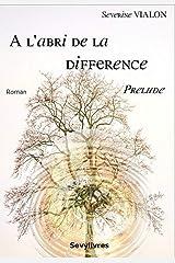 A l'abri de la différence : Prélude Format Kindle