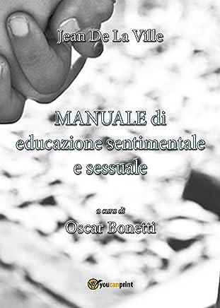 Manuale di educazione sentimentale e sessuale