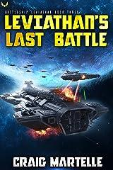Leviathan's Last Battle: A Military Sci-Fi Series (Battleship: Leviathan Book 3) Kindle Edition