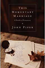 This Momentary Marriage: A Parable of Permanence Kindle Edition