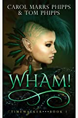 Wham! (Timewalker Book 1) Kindle Edition