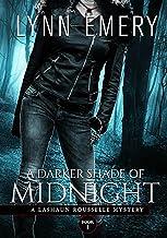 A Darker Shade of Midnight: Book 1 (A LaShaun Rousselle Mystery)