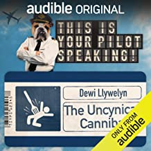 The Uncynical Cannibal: This Is Your Pilot Speaking, An Audible Original Pilot