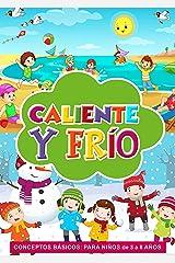 Caliente y frío: Conceptos básicos: para niños de 3 a 8 años: Hot and Cold Basic Concepts for kids - preschool education. (Kids Spanish Books) Early Education ... (Conceptos básicos) nº 1) (Spanish Edition) Kindle Edition