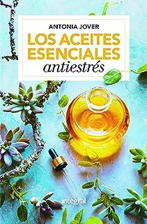 Los aceites esenciales antiestrés: Soluciones fáciles para