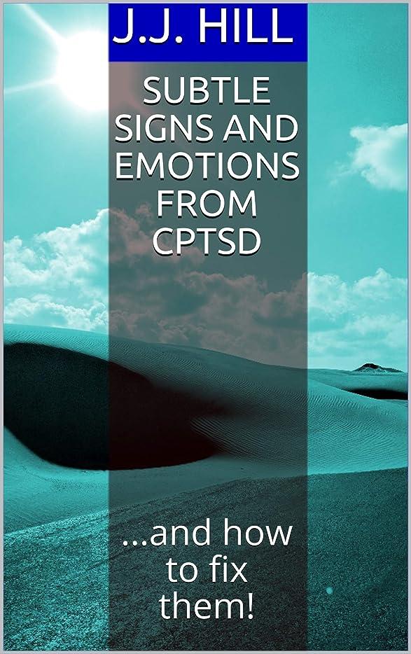 ウィスキー放置ぴかぴかSubtle Signs and Emotions from CPTSD: ...and how to fix them! (FAQ Book 13) (English Edition)