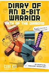 Diary of an 8-Bit Warrior: Path of the Diamond: An Unofficial Minecraft Adventure Kindle Edition