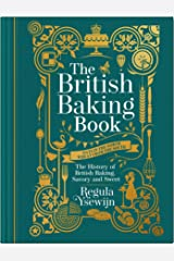 The British Baking Book: The History of British Baking, Savory and Sweet Hardcover