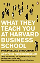 What They Teach You at Harvard Business School: My Two Years Inside the Cauldron of Capitalism (English Edition)