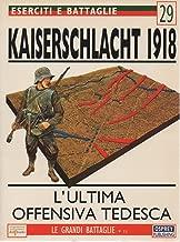 Kaiserschlacht 1918. L'ultima offensiva tedesca