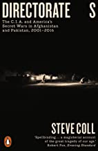 Directorate S: The C.I.A. and America's Secret Wars in Afganistan and Pakistan, 2001-2016