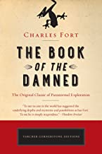 The Book of the Damned: The Original Classic of Paranormal Exploration
