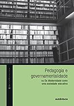 Pedagogia e governamentalidade: ou Da Modernidade como uma sociedade educativa