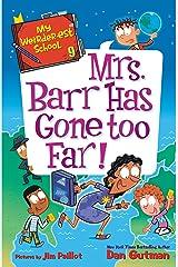 My Weirder-est School #9: Mrs. Barr Has Gone Too Far! Kindle Edition
