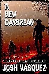A New Daybreak: A Savannah Zombie Novel (Savannah Zombie Novel series Book 3) Kindle Edition