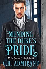 Mending the Duke's Pride (The Lords of Vice Book 1) Kindle Edition