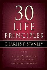 30 Life Principles (Life Principles Study) Kindle Edition