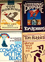 "4 Titles By Tom Robbins: ""Still Life with Woodpecker,"" ""Jitterbug Perfume,"" ""Even Cowgirls Get the Blues,"" ""Skinny Legs an..."