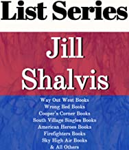 JILL SHALVIS: SERIES READING ORDER: CEDAR RIDGE BOOKS, WAY OUT WEST BOOKS, WRONG BED BOOKS, COOPER'S CORNER BOOKS, SOUTH V...