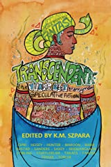 Transcendent: The Year's Best Transgender Speculative Fiction Kindle Edition