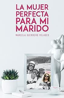 LA MUJER PERFECTA PARA MI MARIDO (Spanish Edition)