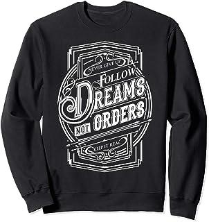 Follow Dreams Not Orders - Best Typography Sweatshirt