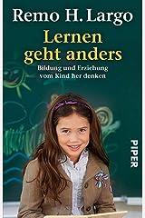 Lernen geht anders: Bildung und Erziehung vom Kind her denken Kindle Ausgabe